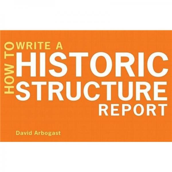 How to Write a Historic Structure Report