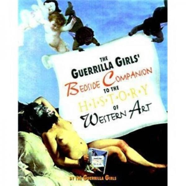 The Guerrilla Girls Bedside Companion to the History of Wes