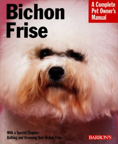 Bichon Frise (Complete Pet Owners Manual)