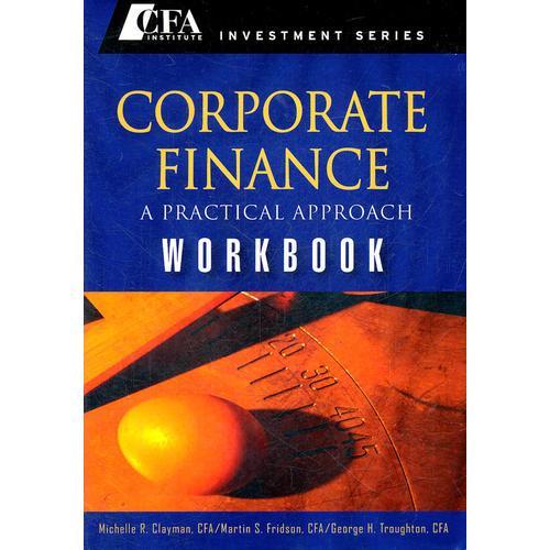 Corporate Finance Workbook: A Practical Approach
