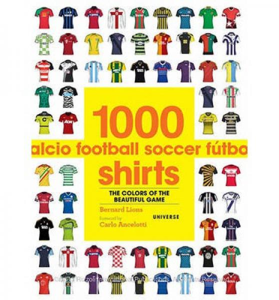 1000 Football Shirts: The Colours of the Beautif