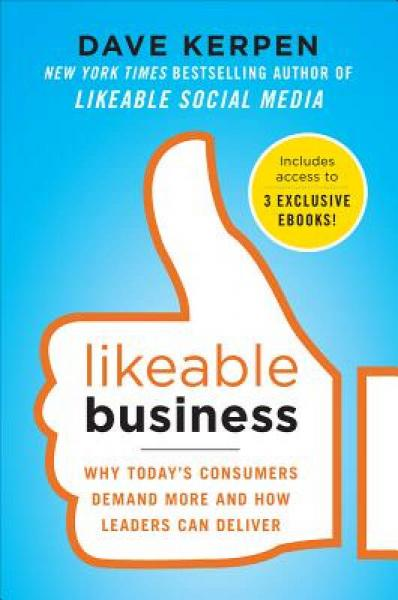 Likeable Business: Why Todays Consumers Demand