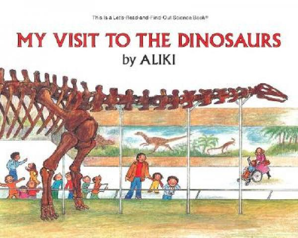 My Visit to the Dinosaurs (Lets-Read-and-Find-Out Science 2)
