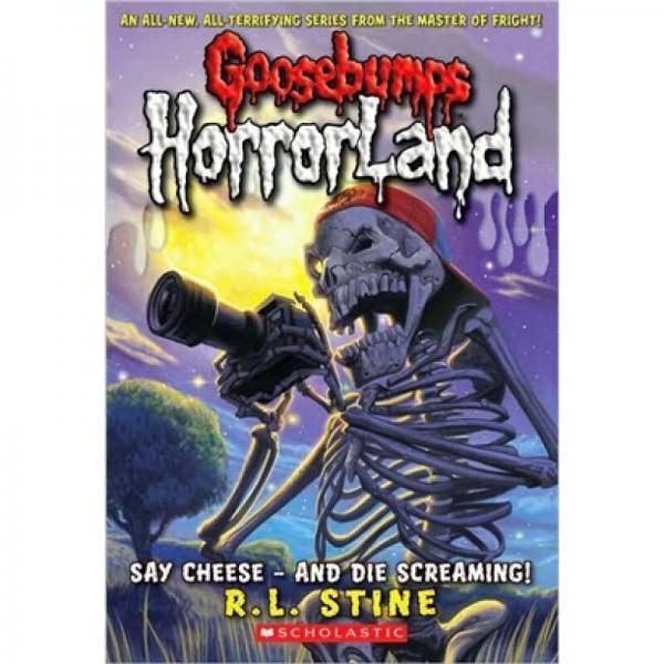 Goosebumps HorrorLand #08: Say Cheese - And Die Screaming!  鸡皮疙瘩惊恐乐园系列#08:当心相机