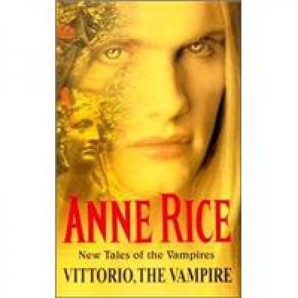 Vittorio, the Vampire (New Tales of the Vampires)