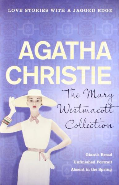 The Mary Westmacott Collection #1: Giant's Bread