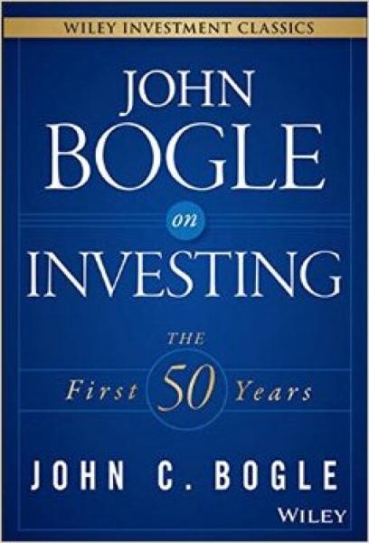 JohnBogleOnInvesting:TheFirst50Years