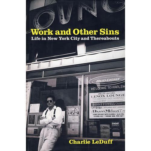 (纽约众生相)Work and Other Sins:Life in New York City and Thereabouts