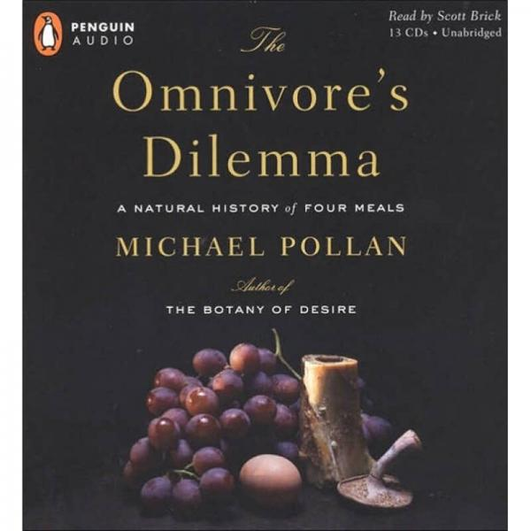 The Omnivores Dilemma: A Natural History of Four Meals [Audio CD]