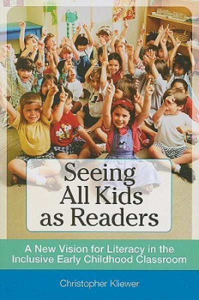 SeeingAllKidsasReaders:ANewVisionforLiteracyintheInclusiveEarlyChildhoodClassroom