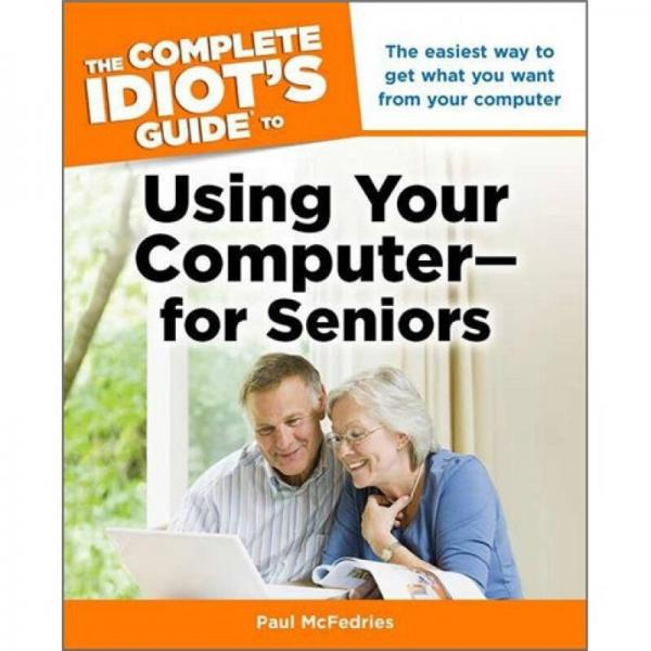 The Complete Idiots Guide to Using Your Computer - for Seni