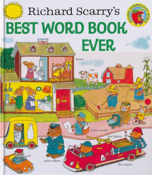 Richard Scarrys Best Word Book Ever