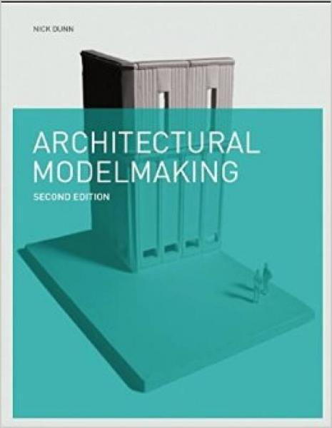 Architectural Modelmaking 建筑模型