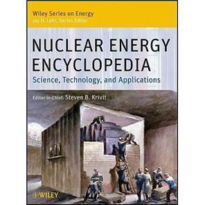 NuclearEnergyEncyclopedia:Science,Technology,andApplications(WileySeriesonEnergy)