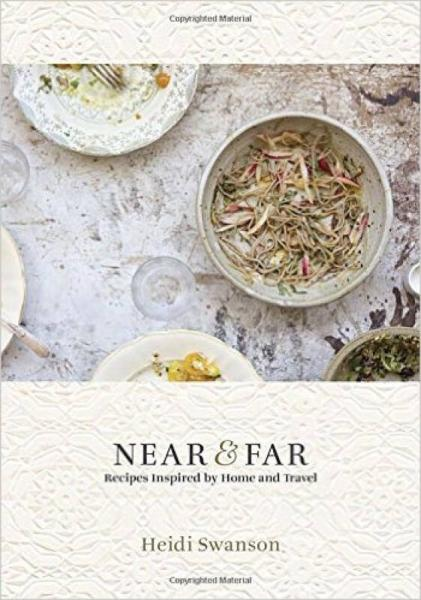 Near & Far  Recipes Inspired by Home and Travel
