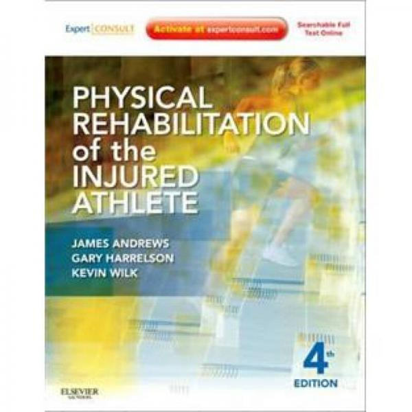 Physical Rehabilitation of the Injured Athlete受伤运动员的物理康复:专家咨询(印刷版与网络版)
