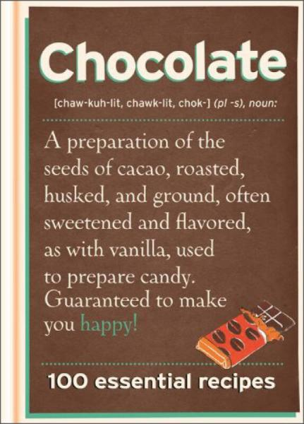 Chocolate: 100 Essential Recipes for Cakes, Bakes, Bars and Puddings [Cookery]