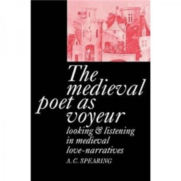 The Medieval Poet as Voyeur