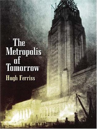 The Metropolis of Tomorrow (Dover Books on Architecture)