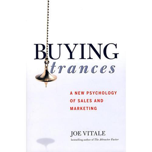 购物迷:销售与营销新型心理学 Buying Trances: A New Psychology of Sales and Marketing