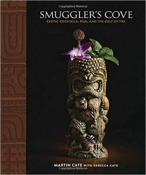 Smugglers Cove  Exotic Cocktails, Rum, and the