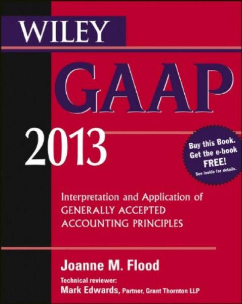Wiley Gaap 2013: Interpretation And Application Of Generally Accepted Accounting Principle