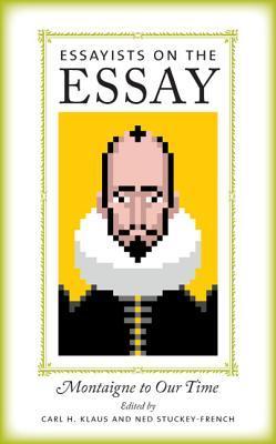 EssayistsontheEssay:MontaignetoOurTime