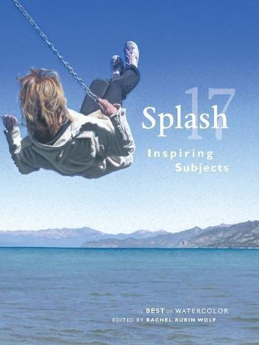 Splash 17 - The Best of Watercolor: Inspiring Subjects