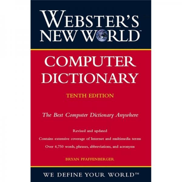 Websters New WorldTM Computer Dictionary, 10th Edition[韦氏新世界计算机词典,第10版]