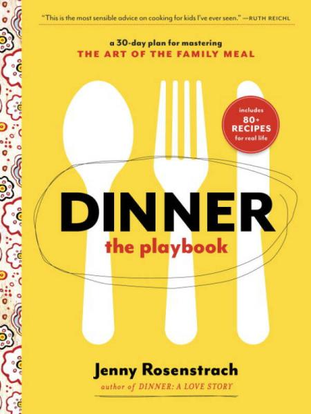 Dinner: The Playbook  A 30-Day Plan for Masterin