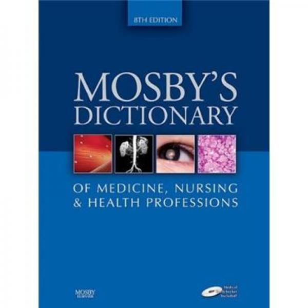 Mosbys Dictionary of Medicine, Nursing & Health Professions
