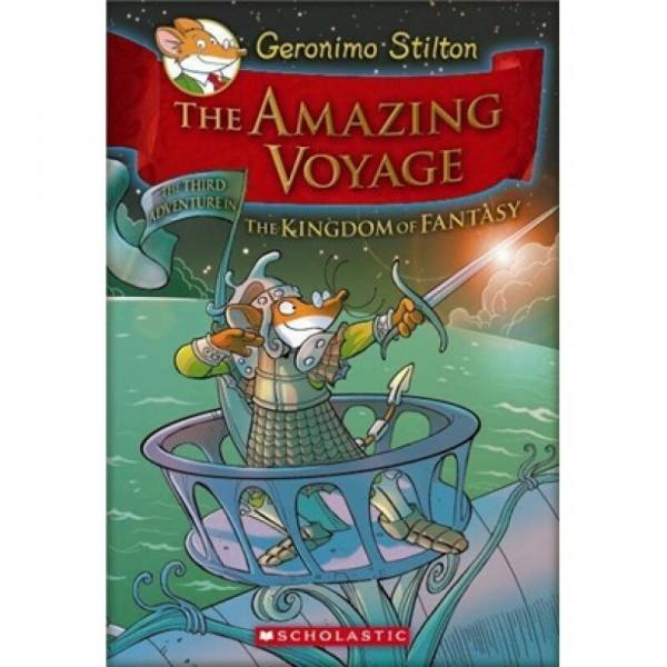 Geronimo Stilton and the Kingdom of Fantasy #3: The Amazing Voyage老鼠记者在幻想王国#3:神奇航行