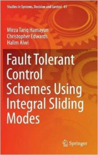 Fault Tolerant Control Schemes Using Integral Sl