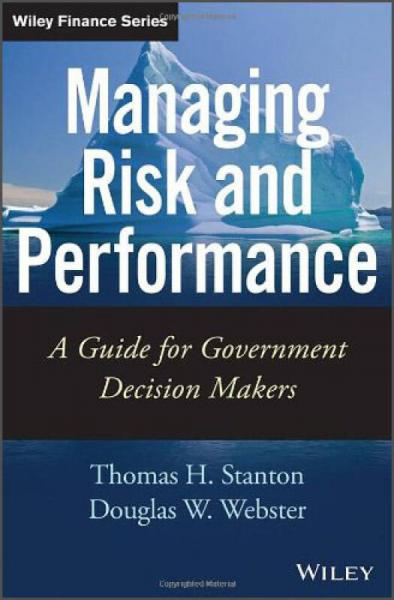 Managing Risk and Performance: A Guide for Government Leaders[管理风险与绩效:政府决策者指南]