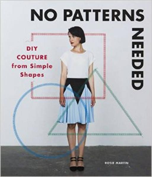 No Patterns Needed: Diy Couture From Simple Shapes  无需模板:从简单造型中diy