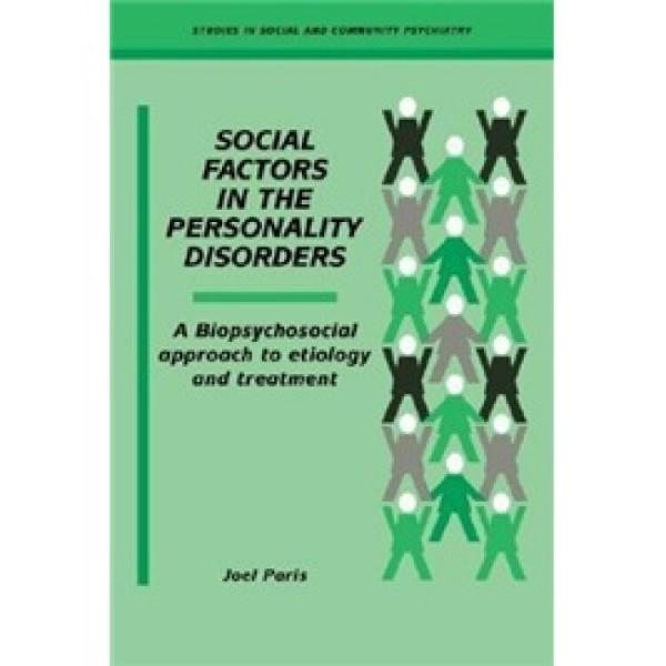 SocialFactorsinthePersonalityDisorders:ABiopsychosocialApproachtoEtiologyandTreatment