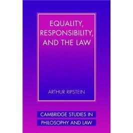 Equality,Responsibility,andtheLaw(CambridgeStudiesinPhilosophyandLaw)