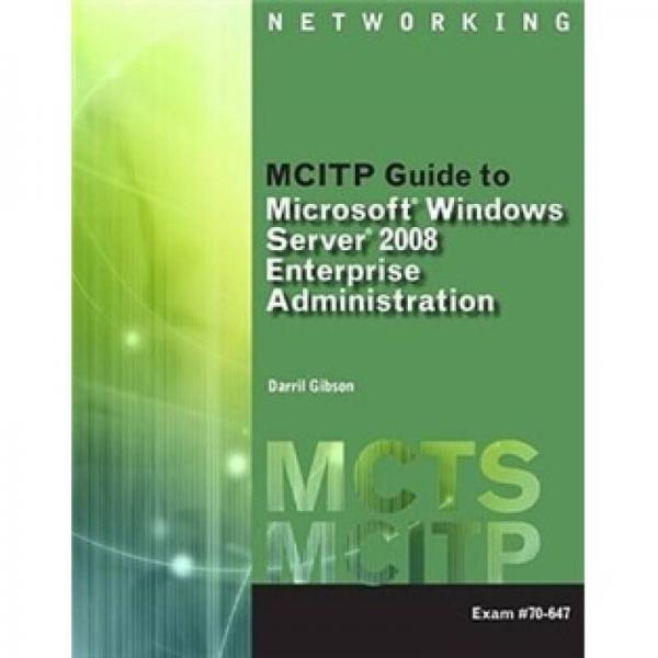 MCITP Guide to Microsoft Windows Server 2008 Enterprise Administration (exam # 70-647) (Mcts)