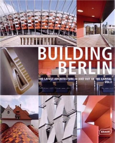 Building Berlin, Vol. 02: The Latest Architecture In and Out of the Capital