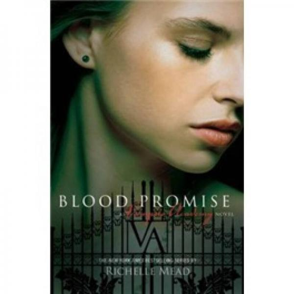 Blood Promise A Vampire Academy Novel : Volume 4