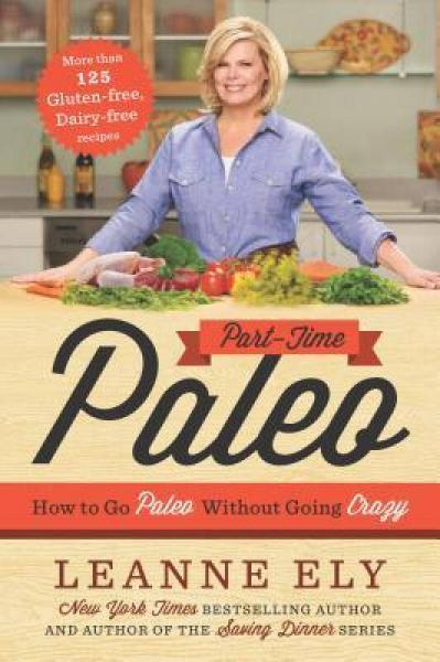 Part-Time Paleo  How to Go Paleo Without Going C