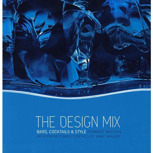 设计配合:酒吧、鸡尾酒与风格  The Design Mix: Bars, Cocktails and Style