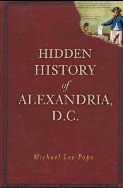 HiddenHistoryofAlexandria,D.C.