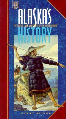 AlaskasHistory:ThePeople,Land,andEventsof