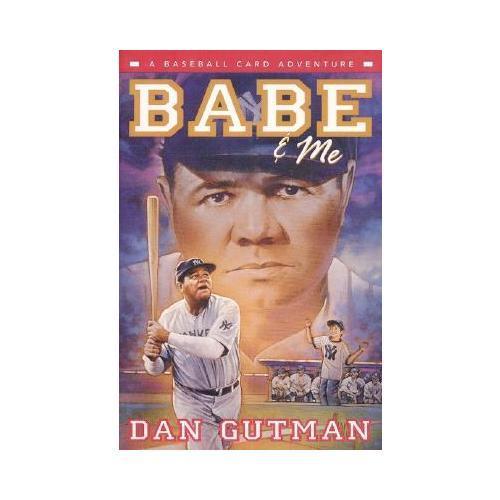Babe & Me  A Baseball Card Adventure