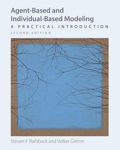 Agent-Based and Individual-Based Modeling (Second Edition):A Practical Introduction