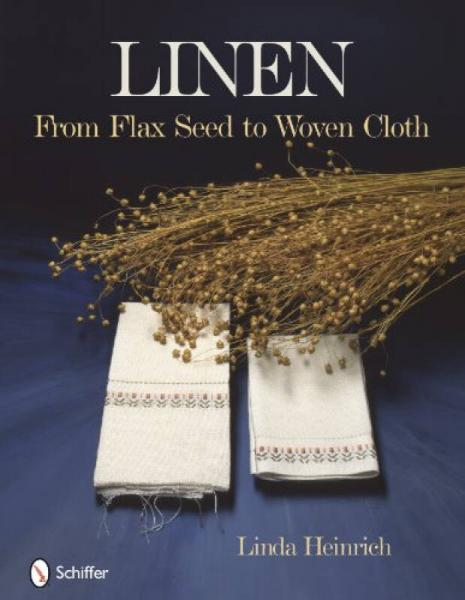 Linen: From Flax Seed to Woven Cloth