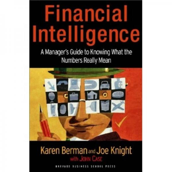 Financial Intelligence: A Managers Guide to Knowing What the Numbers Really Mean
