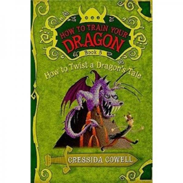 How to Train Your Dragon Book 5: How to Twist a Dragons Tale  驯龙高手5