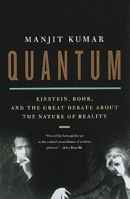 Quantum:Einstein,Bohr,andtheGreatDebateabouttheNatureofReality